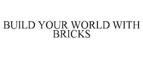 BUILD YOUR WORLD WITH BRICKS