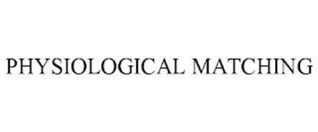 PHYSIOLOGICAL MATCHING
