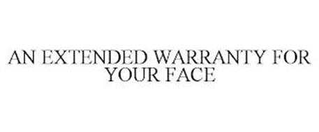AN EXTENDED WARRANTY FOR YOUR FACE