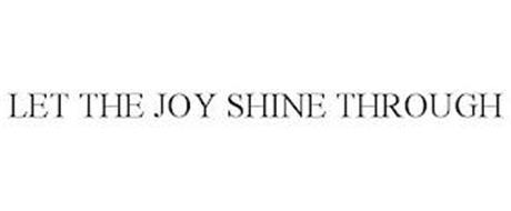 LET THE JOY SHINE THROUGH