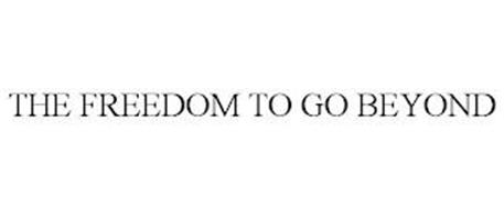 THE FREEDOM TO GO BEYOND