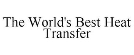 THE WORLD'S BEST HEAT TRANSFER