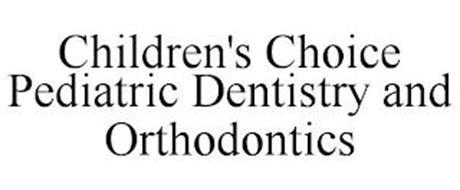 CHILDREN'S CHOICE PEDIATRIC DENTISTRY AND ORTHODONTICS