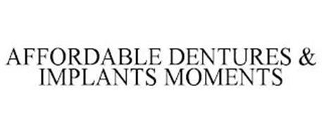 AFFORDABLE DENTURES & IMPLANTS MOMENTS