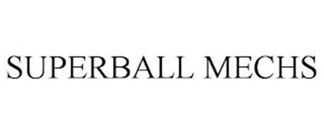 SUPERBALL MECHS