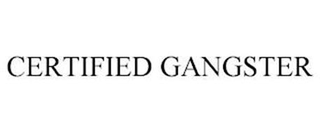 CERTIFIED GANGSTER