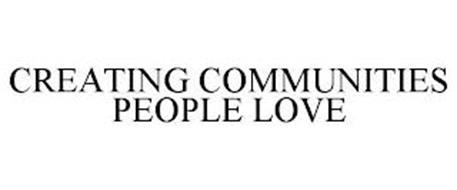 CREATING COMMUNITIES PEOPLE LOVE