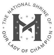 M THE NATIONAL SHRINE OF OUR LADY OF CHAMPION