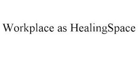 WORKPLACE AS HEALINGSPACE