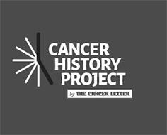 CANCER HISTORY PROJECT BY THE CANCER LETTER