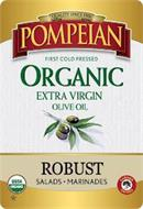 QUALITY SINCE 1906 POMPEIAN FIRST COLD PRESSED ORGANIC EXTRA VIRGIN OLIVE OIL ROBUST SALADS · MARINADES USDA ORGANIC FARMER OWNED