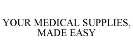 YOUR MEDICAL SUPPLIES, MADE EASY