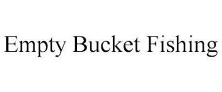 EMPTY BUCKET FISHING