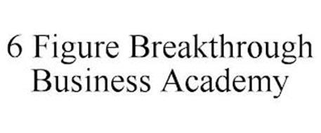 6 FIGURE BREAKTHROUGH BUSINESS ACADEMY