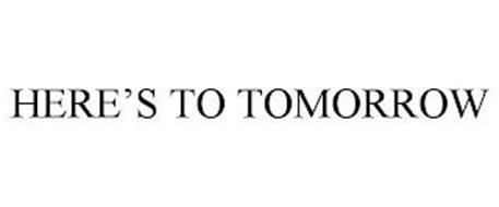 HERE'S TO TOMORROW