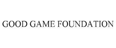 GOOD GAME FOUNDATION