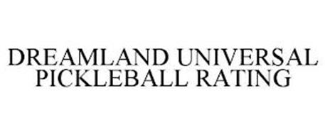 DREAMLAND UNIVERSAL PICKLEBALL RATING
