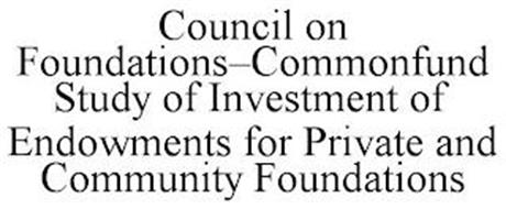 COUNCIL ON FOUNDATIONS-COMMONFUND STUDY OF INVESTMENT OF ENDOWMENTS FOR PRIVATE AND COMMUNITY FOUNDATIONS