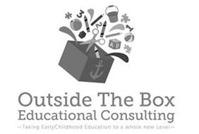 OUTSIDE THE BOX EDUCATIONAL CONSULTING TAKING EARLY CHILDHOOD EDUCATION TO A WHOLE NEW LEVEL