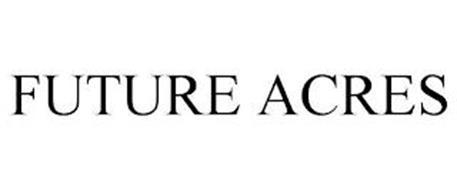 FUTURE ACRES