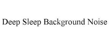 DEEP SLEEP BACKGROUND NOISE