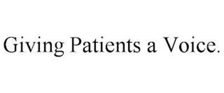 GIVING PATIENTS A VOICE.