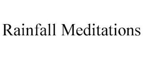 RAINFALL MEDITATIONS