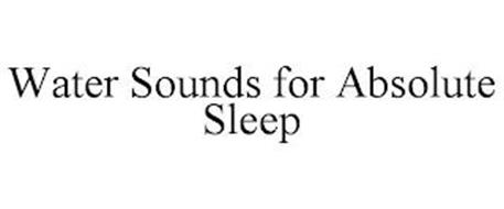 WATER SOUNDS FOR ABSOLUTE SLEEP