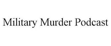 MILITARY MURDER PODCAST