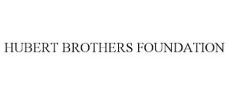 HUBERT BROTHERS FOUNDATION