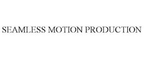 SEAMLESS MOTION PRODUCTION