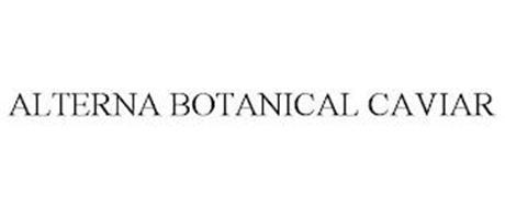 ALTERNA BOTANICAL CAVIAR