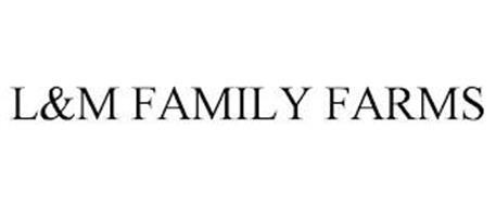 L&M FAMILY FARMS
