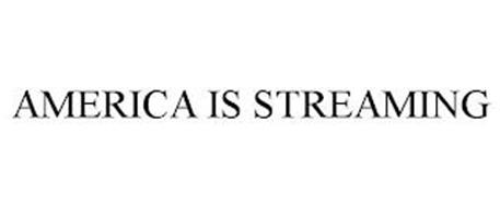 AMERICA IS STREAMING