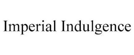 IMPERIAL INDULGENCE