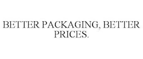 BETTER PACKAGING, BETTER PRICES.