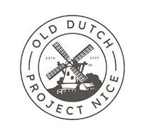 OLD DUTCH PROJECT NICE