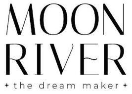 MOON RIVER THE DREAM MAKER