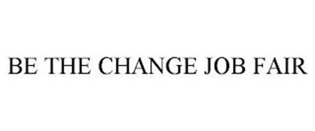 BE THE CHANGE JOB FAIR