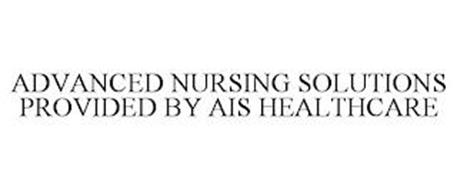 ADVANCED NURSING SOLUTIONS PROVIDED BY AIS HEALTHCARE