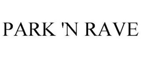 PARK 'N RAVE