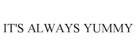 IT'S ALWAYS YUMMY