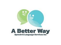 A BETTER WAY SPEECH & LANGUAGE SERVICES INC