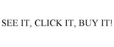 SEE IT, CLICK IT, BUY IT!