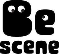 BE SCENE