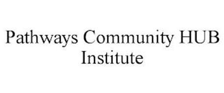PATHWAYS COMMUNITY HUB INSTITUTE