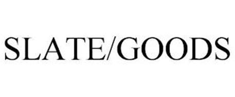 SLATE/GOODS