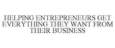 HELPING ENTREPRENEURS GET EVERYTHING THEY WANT FROM THEIR BUSINESS