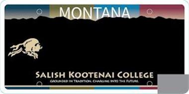 MONTANA SALISH KOOTENAI COLLEGE GROUNDED IN TRADITION. CHARGING INTO THE FUTURE.