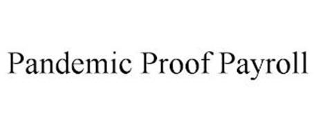 PANDEMIC PROOF PAYROLL